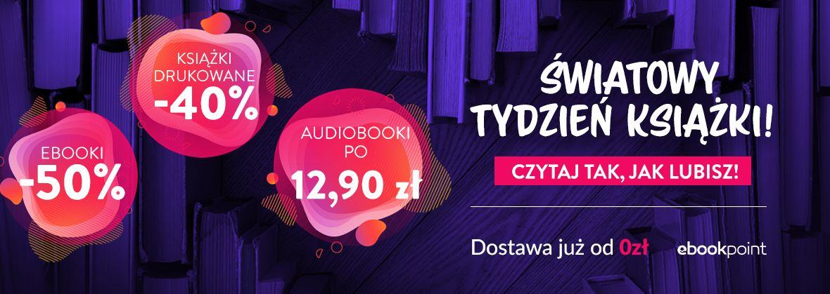 Promocja na ebooki ŚWIATOWY TYDZIEŃ KSIĄŻKI! :) / Ebooki -50%, Książki -40%, Audiobooki po 12,90zł
